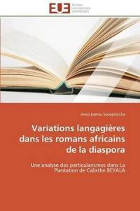 Variations Langagi�res Dans Les Romans Africains de la Diaspora