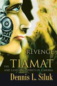 Revenge of the Tiamat