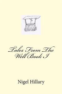 Tales from the Well Book I