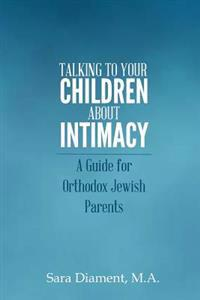 Talking to Your Children about Intimacy: A Guide for Orthodox Jewish Parents