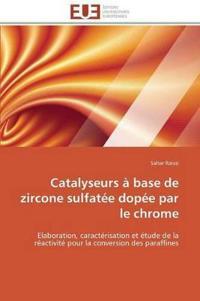 Catalyseurs a Base de Zircone Sulfatee Dopee Par Le Chrome