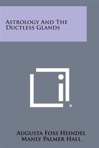 Astrology and the Ductless Glands