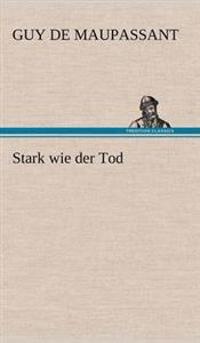 Stark Wie Der Tod