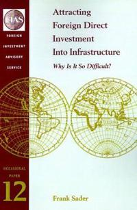 Attracting Foreign Direct Investment into Infrastructure