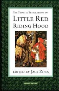 The Trials & Tribulations of Little Red Riding Hood