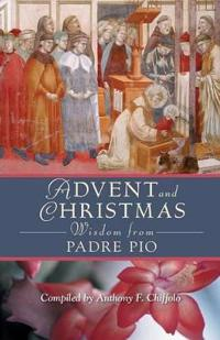 Advent And Christmas Wisdow from Padre Pio