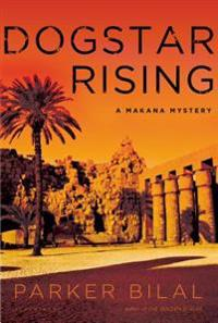 Dogstar Rising: A Makana Mystery