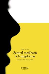 Samtal med barn och ungdomar : erfarenheter från arbetet på BRIS - Petter Iwarsson pdf epub