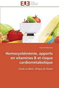 Homocyst�in�mie, Apports En Vitamines B Et Risque Cardiom�tabolique