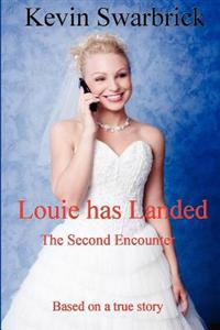 Louie Has Landed: The Second Encounter
