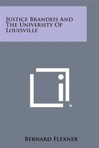Justice Brandeis and the University of Louisville