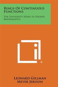 Rings of Continuous Functions: The University Series in Higher Mathematics