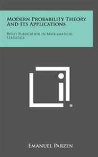 Modern Probability Theory and Its Applications: Wiley Publication in Mathematical Statistics