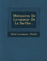 Mémoires De Levasseur De La Sarthe...