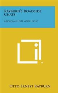 Rayburn's Roadside Chats: Arcadian Lore and Logic
