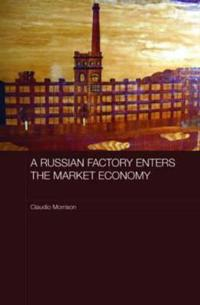 A Russian Factory Enters the Market Economy
