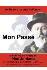 Mon Passe: President de La Premiere Republique de Georgie, 1918-1921