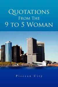 Quotations from the 9 to 5 Woman