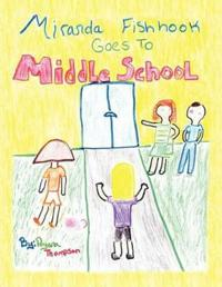 Miranda Fishhook Goes to Middle School