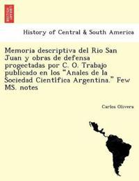 """Memoria Descriptiva del Rio San Juan y Obras de Defensa Progectadas Por C. O. Trabajo Publicado En Los """"Anales de La Sociedad Cienti Fica Argentina."""" Few Ms. Notes"""