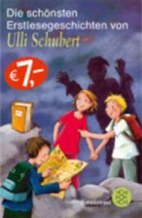 Die schönsten Erstlesegeschichten von Ulli Schubert