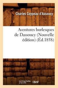 Aventures Burlesques de Dassoucy (Nouvelle �dition) (�d.1858)