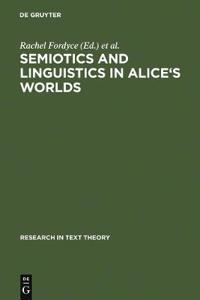 Semiotics and Linguistics in Alice's Worlds