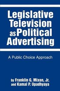 Legislative Television As Political Advertising