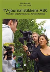 TV-journalistikkens ABC - Kate Kartveit | Ridgeroadrun.org