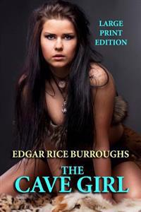 The Cave Girl - Large Print Edition