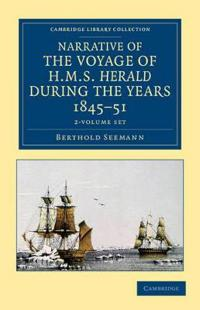 Narrative of the Voyage of Hms Herald During the Years 1845-51 Under the Command of Captain Henry Kellett, R.n., C.b. 2 Volume Set