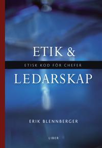 Etik och ledarskap : Etisk kod för chefer