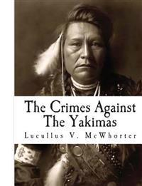 The Crimes Against the Yakimas