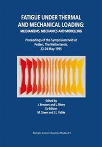 Fatigue under Thermal and Mechanical Loading: Mechanisms, Mechanics and Modelling