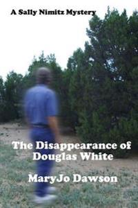 The Disappearance of Douglas White: Sally Nimitz Mystery