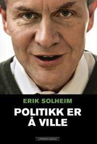 Politikk er å ville - Erik Solheim | Inprintwriters.org