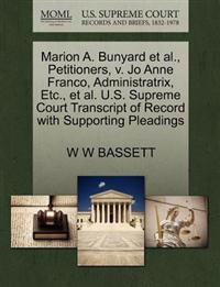 Marion A. Bunyard et al., Petitioners, V. Jo Anne Franco, Administratrix, Etc., et al. U.S. Supreme Court Transcript of Record with Supporting Pleadings