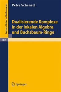 Dualisierende Komplexe in Der Lokalen Algebra Und Buchsbaum-ringe/ Dualizing Complexes in the Local Algebra and Boxwood Rings