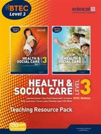 BTEC Level 3 National Health and Social Care: Teaching Resource Pack