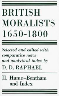 British moralists: 1650-1800 (volumes 2) - volume ii: hume - bentham, and i