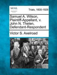 Samuel A. Wilson, Plaintiff-Appellant, V. John N. Thelen, Defendant-Respondent