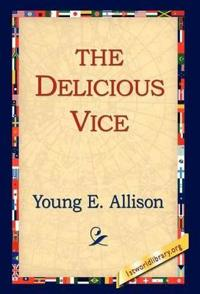 The Delicious Vice