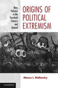 Origins of Political Extremism