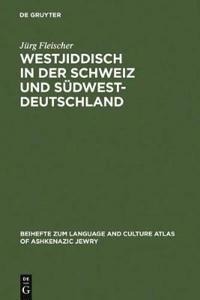 Westjiddisch in der Schweiz und Sudwestdeutschland