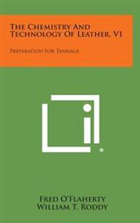 The Chemistry and Technology of Leather, V1: Preparation for Tannage