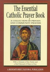 The Essential Catholic Prayer Book