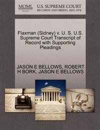 Flaxman (Sidney) V. U. S. U.S. Supreme Court Transcript of Record with Supporting Pleadings