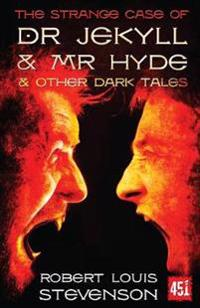Strange case of dr jekyll and mr hyde - and other dark tales