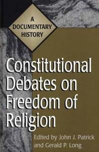 Constitutional Debates on Freedom of Religion