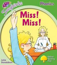 Oxford Reading Tree Songbirds Phonics: Level 2: Miss! Miss!